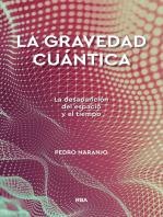 La gravedad cuántica: La desaparición del espacio y el tiempo