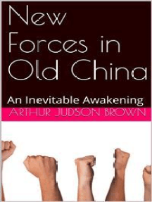 New Forces in Old China: An Inevitable Awakening