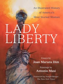Lady Liberty: An Illustrated History of America's Most Storied Woman