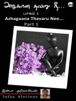 Azhagaana Thavaru Nee Part - 1
