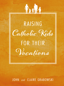 Raising Catholic Kids for Their Vocations