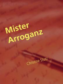Mister Arroganz: Liebe im Büro