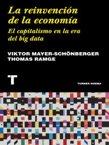 La reinvención de la economía: El capitalismo en la era del big data