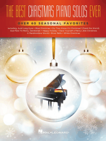 The Best Christmas Piano Solos Ever: Over 60 Seasonal Favorites