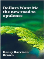 Dollars Want Me - the new road to opulence