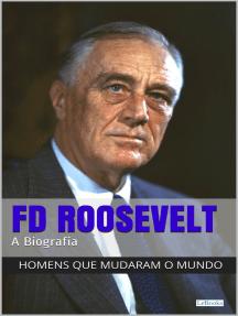 Franklin Delano Roosevelt: A Biografia