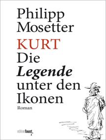 Kurt. Die Legende unter den Ikonen: Roman