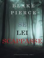 Se Lei Scappasse (Un giallo di Kate Wise – Libro 3)