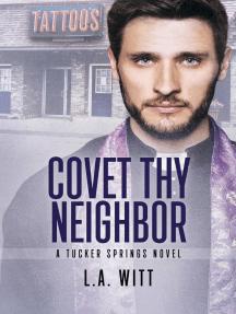 Covet Thy Neighbor: Tucker Springs, #4