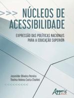 Núcleos de Acessibilidade: Expressão das Políticas Nacionais Para a Educação Superior