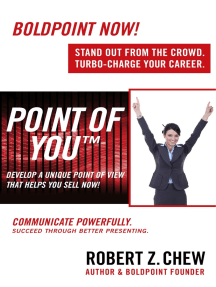 Point of You: Develop A Unique Point of View That Helps You Sell Now!: Communicate Powerfully. Succeed Through Better Presenting.