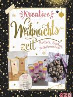 Kreative Weihnachtszeit: Basteln, Backen, Selbermachen