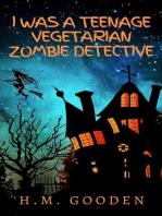 I was a Teenage Vegetarian Zombie Detective