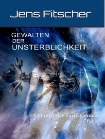Gewalten der Unsterblichkeit: Commander Tarik Connar Bd.6