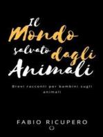 Il Mondo salvato dagli animali