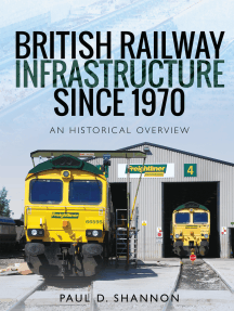 British Railway Infrastructure Since 1970: An Historical Overview