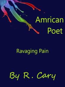 Amrican Poet Ravaging Pain: Amrican Poet, #1