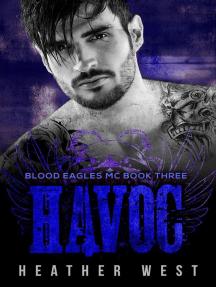 Havoc (Book 3): Blood Eagles MC, #3