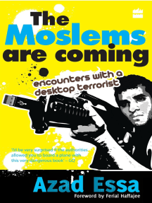 The Moslems Are Coming : Encounters With A Desktop Terrorist
