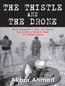 The Thistle And The Drone : How Americas War on Terror Became a Global Waron Tribal Islam