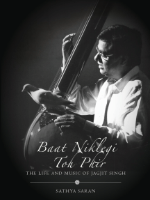 Baat Niklegi toh Phir: The Life and Music of Jagjit Singh