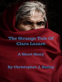 The Strange Tale Of Clara Lazare