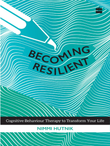 Becoming Resilient: Cognitive Behaviour Therapy to Transform Your Life