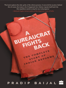 A Bureaucrat Fights Back: The Complete Story of Indian Reforms