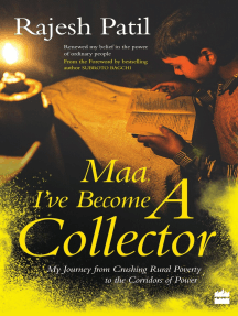 Maa, I've Become a Collector: My Journey from Crushing Rural Poverty to the Corridors of Power