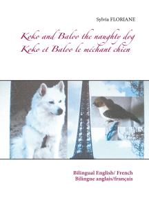 Koko and Baloo the naughty dog: Koko et Baloo le méchant chien