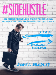 # Side Hustle   An Entrepreneur's Guide to Building Passive Income From Unexpected Ideas