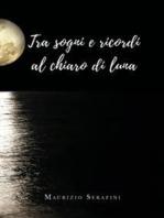 Tra sogni e ricordi al chiaro di luna