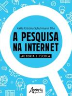 A Pesquisa na Internet: Autoria e Escola