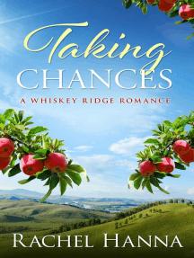 Taking Chances: Whiskey Ridge, #2