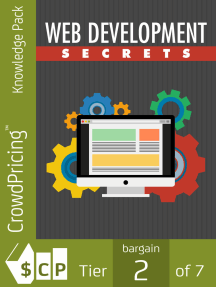 Web Development Secrets: This Book Below Will Show You Exactly What What You Need To Do To Finally Be A Success With Your Website!