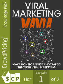 Viral Marketing Mania: Make Nonstop Noise and Traffic Through Viral Marketing