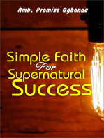 Simple Faith For Supernatural Success