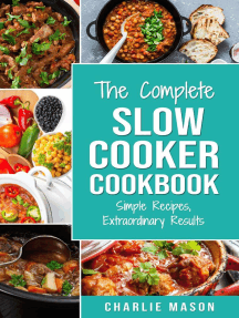 The Complete Slow Cooker Recipe Book: Simple Recipes Extraordinary Results