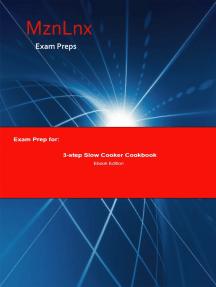 Exam Prep for:: 3-step Slow Cooker Cookbook