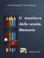 Il mestiere della scuola. Memoria
