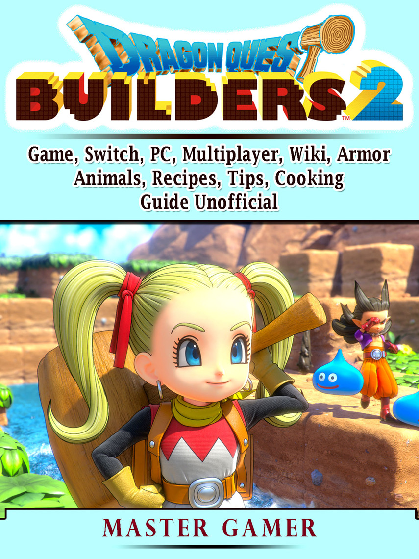 Read Dragon Quest Builders 2 Game Switch Pc Multiplayer Wiki Armor Animals Recipes Tips Cooking Guide Unofficial Online By Master Gamer Books Use this to help choose an outfit for quest 012, putting on the glitz. read dragon quest builders 2 game switch pc multiplayer wiki armor animals recipes tips cooking guide unofficial online by master gamer