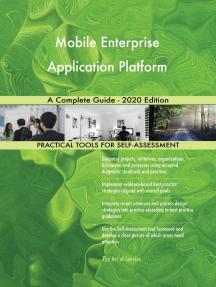 Mobile Enterprise Application Platform A Complete Guide - 2020 Edition