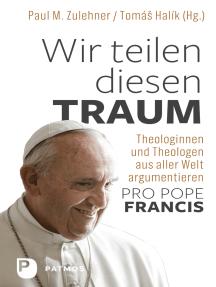 """Wir teilen diesen Traum: Theologinnen und Theologen aus aller Welt argumentieren """"Pro Pope Francis"""""""