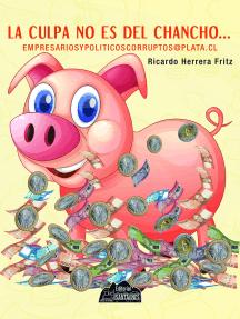 La culpa no es del chancho…: empresariosypoliticoscorruptos@plata.cl