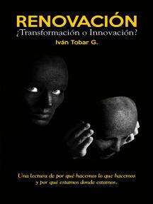 Renovación ¿Transformación o Innovación?