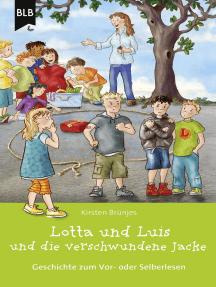 Lotta und Luis und die verschwundene Jacke