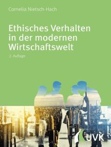 Ethisches Verhalten in der modernen Wirtschaftswelt