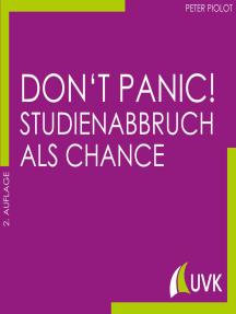 Don't Panic! Studienabbruch als Chance: Studieren im Quadrat