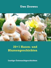 20+1 Hasen- und Blumengeschichten: Lustige Gutenachtgeschichten