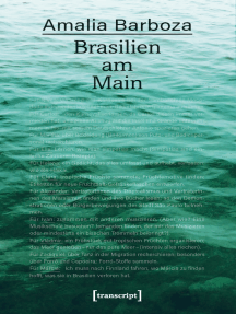 Brasilien am Main: Gekreuzte Wege/encruzilhadas - performative Forschungsreisen auf den Spuren der anderen
